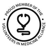 PROUD MEMBER OF THE VOLUNTEERS IN MEDICINE ALLIANCE