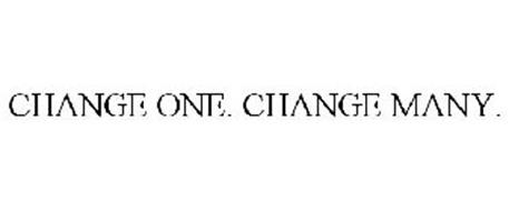 CHANGE ONE. CHANGE MANY.