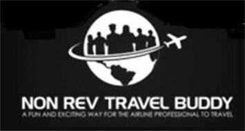 NON REV TRAVEL BUDDY A FUN AND EXCITING WAY FOR THE AIRLINE PROFESSIONAL TO TRAVEL