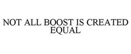 NOT ALL BOOST IS CREATED EQUAL