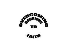 OVERCOMING BARRIERS TO FAITH