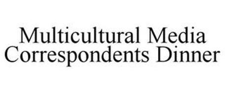 MULTICULTURAL MEDIA CORRESPONDENTS DINNER