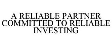A RELIABLE PARTNER COMMITTED TO RELIABLE INVESTING