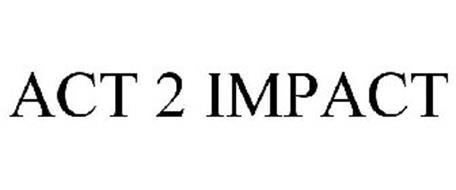 ACT 2 IMPACT