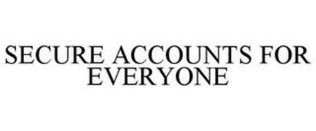 SECURE ACCOUNTS FOR EVERYONE