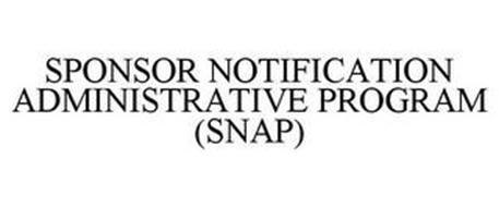 SPONSOR NOTIFICATION ADMINISTRATIVE PROGRAM (SNAP)