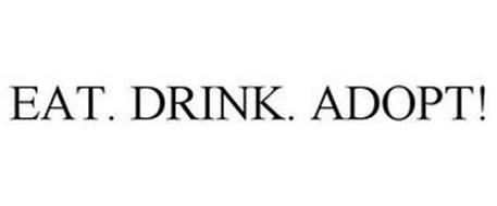 EAT. DRINK. ADOPT!