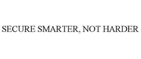 SECURE SMARTER, NOT HARDER