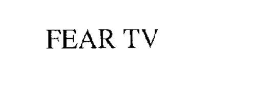 FEAR TV