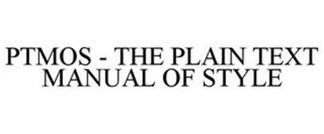PTMOS - THE PLAIN TEXT MANUAL OF STYLE