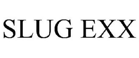 SLUG EXX