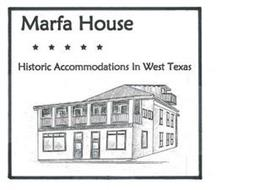 MARFA HOUSE HISTORIC ACCOMMODATIONS IN WEST TEXAS