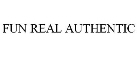 FUN REAL AUTHENTIC