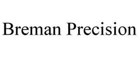 BREMAN PRECISION