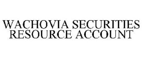 WACHOVIA SECURITIES RESOURCE ACCOUNT