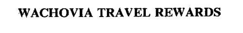 WACHOVIA TRAVEL REWARDS