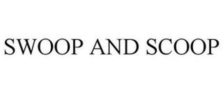 SWOOP AND SCOOP