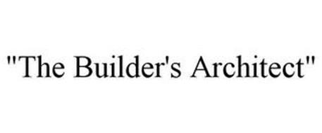 """THE BUILDER'S ARCHITECT"""