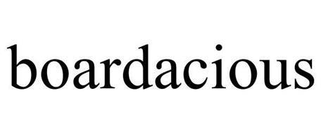 BOARDACIOUS