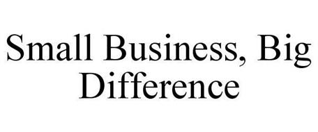 SMALL BUSINESS, BIG DIFFERENCE