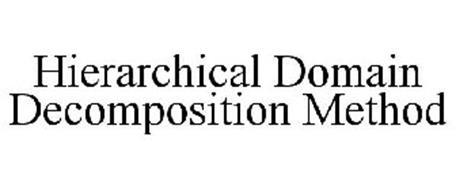 HIERARCHICAL DOMAIN DECOMPOSITION METHOD