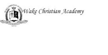 WAKE CHRISTIAN ACADEMY WAKE CHRISTIAN ACADEMY EMPHASIZING THE PREEMINENCE OF CHRIST SINCE 1966