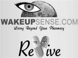 WAKEUPSENSE.COM LIVING BEYOND YOUR PHARMACY REVIVE