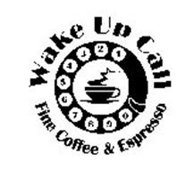 WAKE UP CALL FINE COFFEE & EXPRESSO 1 2 3 4 5 6 7 8 9 0