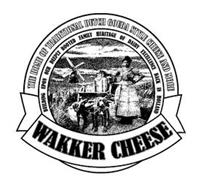THE HOME OF TRADITIONAL DUTCH GOUDA STYLE CHEESE AND MORE BUILDING UPON OUR DEEPLY ROOTED FAMILY HERITAGE OF DAIRY EXCELLENCE BACK IN HOLLAND WAKKER CHEESE