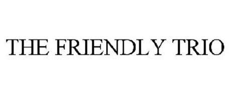 THE FRIENDLY TRIO