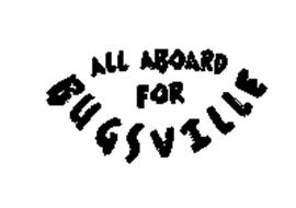 ALL ABOARD FOR BUGSVILLE