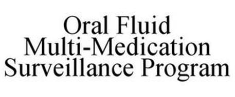 ORAL FLUID MULTI-MEDICATION SURVEILLANCE PROGRAM
