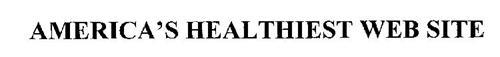 AMERICA'S HEALTHIEST WEB SITE