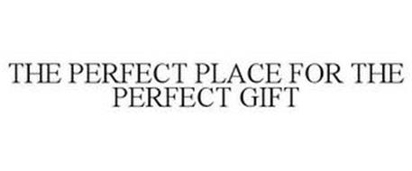 THE PERFECT PLACE FOR THE PERFECT GIFT