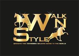 WALK N STYLE BRINGING THE TENNESSEE WALKING HORSE TO THE WORLD!