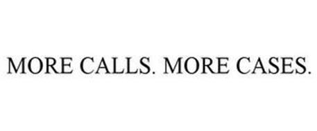 MORE CALLS. MORE CASES.