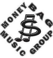 $ MONEY BAG MUSIC GROUP