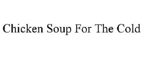 CHICKEN SOUP FOR THE COLD