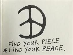 FIND YOUR PIECE & FIND YOUR PEACE.