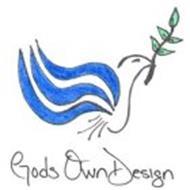 GODS OWN DESIGN