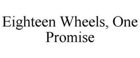 EIGHTEEN WHEELS, ONE PROMISE