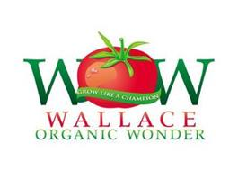 W W GROW LIKE A CHAMPION WALLACE ORGANIC WONDER