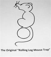 """THE ORIGINAL """"ROLLING LOG MOUSE TRAP"""""""