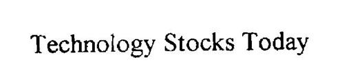 TECHNOLOGY STOCKS TODAY