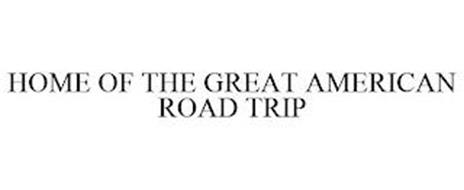 HOME OF THE GREAT AMERICAN ROAD TRIP