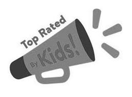 TOP RATED BY KIDS!
