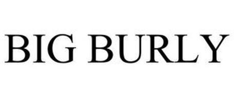 BIG BURLY