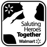 SALUTING HEROES TOGETHER WALMART