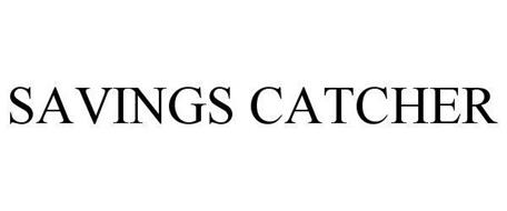 SAVINGS CATCHER