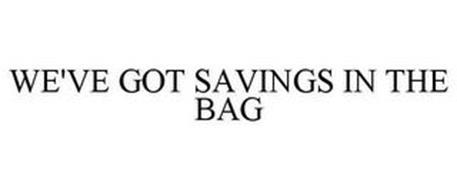 WE'VE GOT SAVINGS IN THE BAG